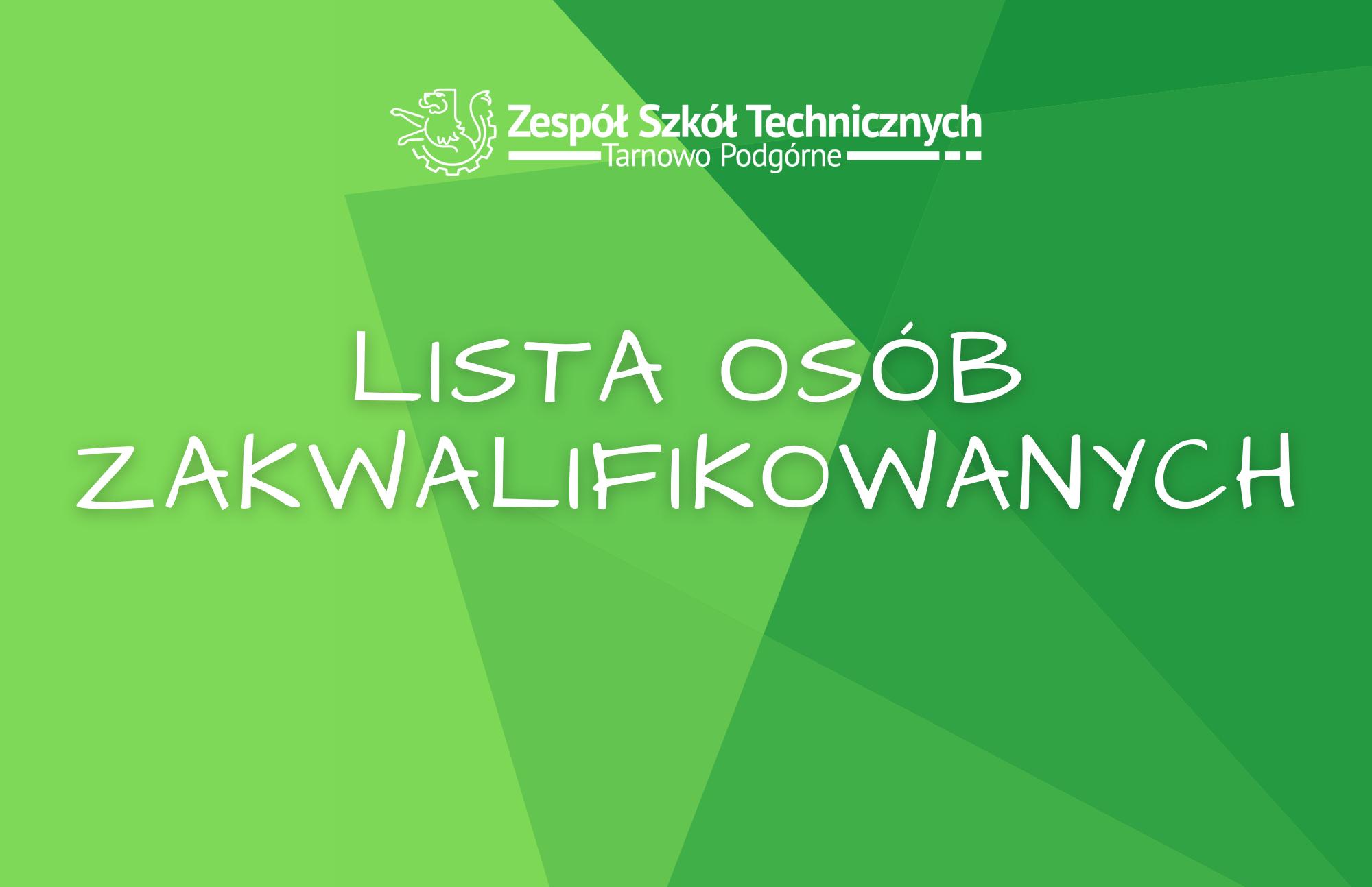 Lista osób zakwalifikowanych doZespołu Szkół Technicznych Tarnowo Podgórne